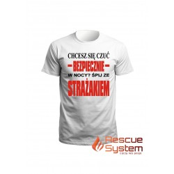 T-Shirt ( Chcesz się czuć bezpiecznie w nocy ? śpij ze strażakiem)