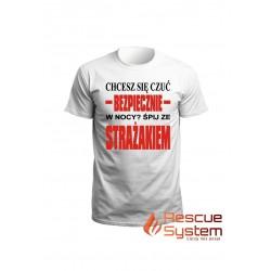 Koszulka T-shirt ( Chcesz się czuć bezpiecznie w nocy,śpij ze strażakiem)